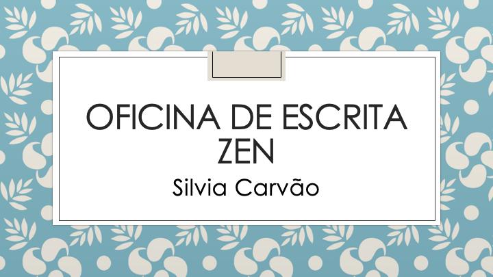 Oficina de escrita Zen. 1